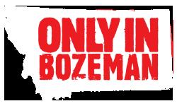 Only in Bozeman Logo